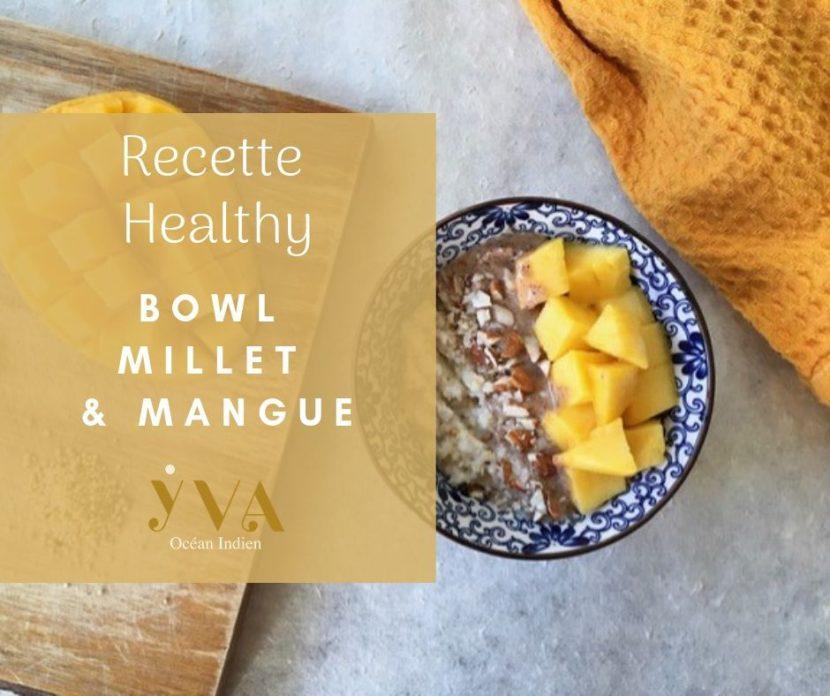 bowl de millet et mangue recette healthy
